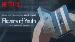 [Movie] Flavors of Youth (2018) Hindi Fan Dubbed Download [720p HD]